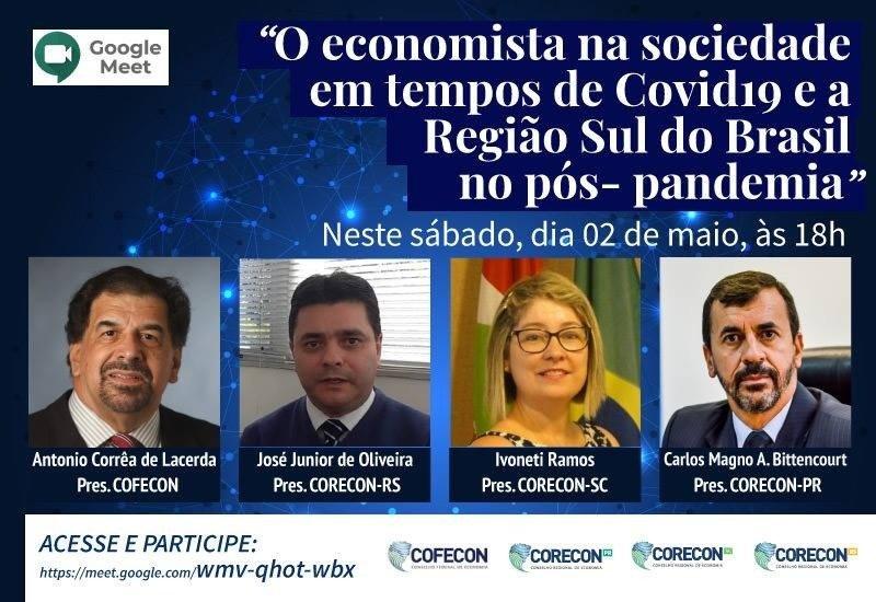 """LIVE: """"O economista na sociedade em tempos de Covid19 e a Regiao Sul do Brasil no pós-pandemia"""", com presidentes do Cofecon e Corecons de RS, SC e PR - Corecon/SC"""